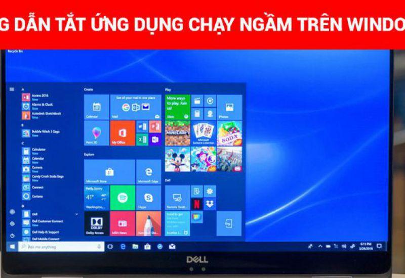 Cách tắt ứng dụng chạy ngầm trên Windows 10