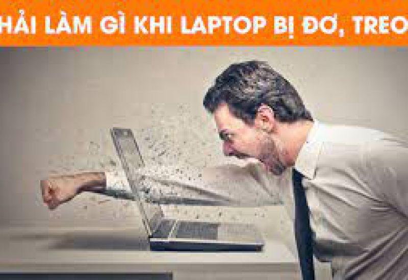Cách khắc phục  lỗi máy tính PC & Laptop bị treo hoặc đơ